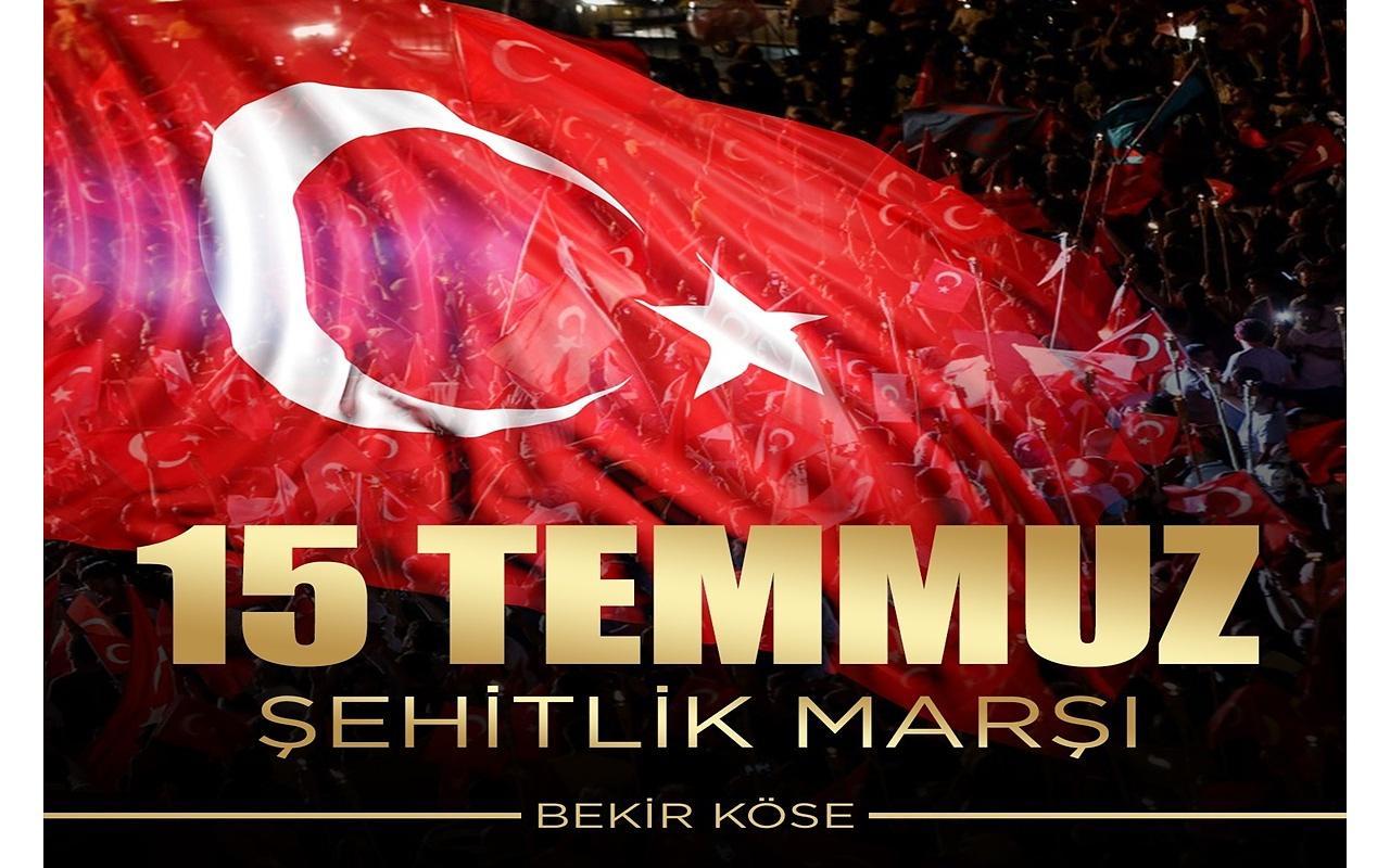 15 Temmuz Şehitlik Marşı 240 şehit için yapıldı