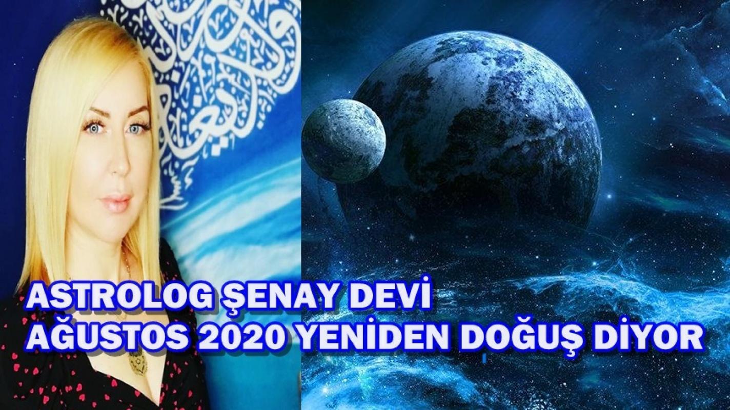 Astrolog Şenay Devi Ağustos 2020 gökyüzü enerjilerini değerlendirdi