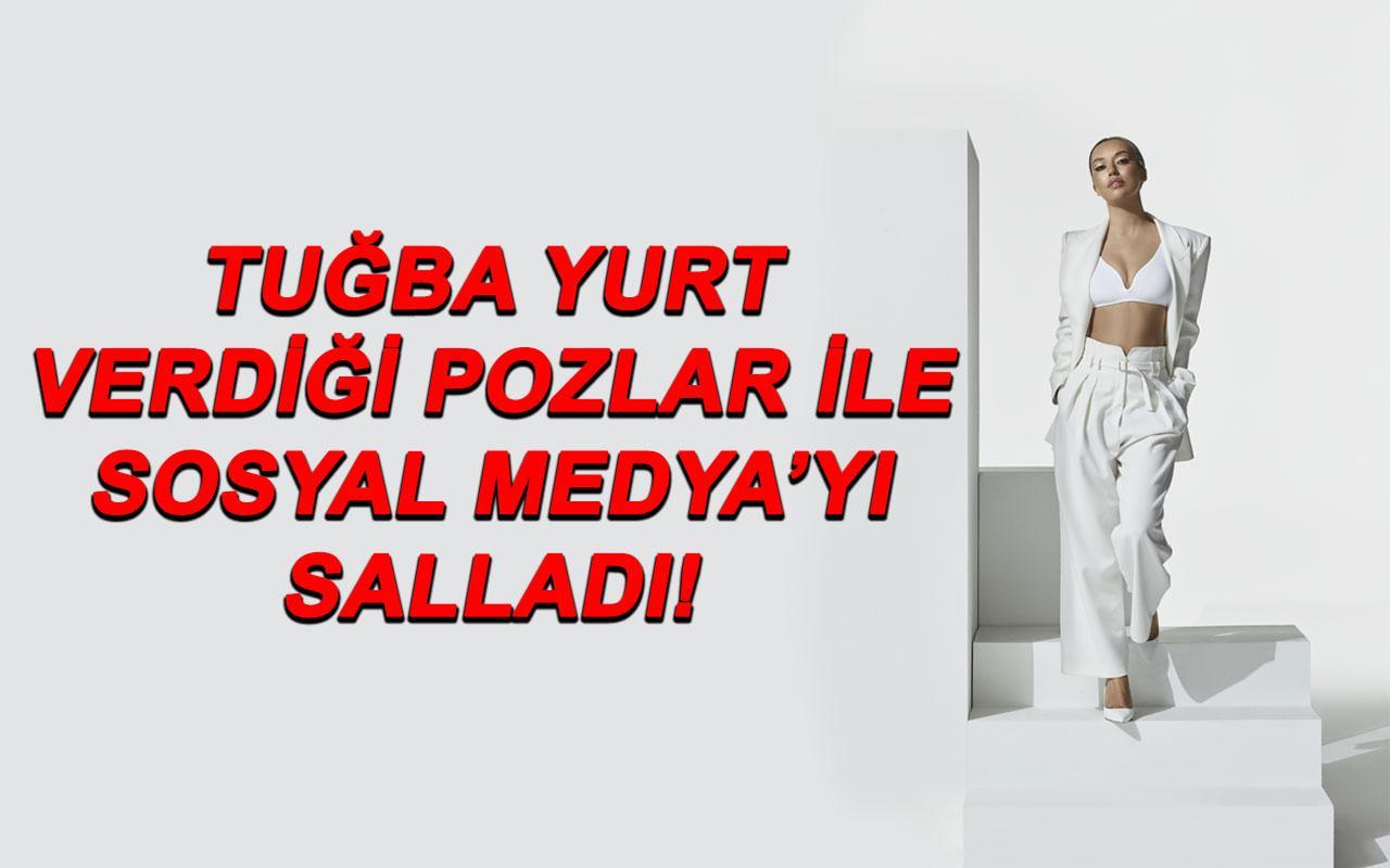 Tuğba Yurt Verdiği Pozlar ile Sosyal Medyayı Salladı!