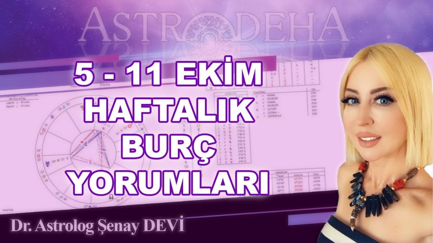 Astrolog Şenay Devi 5 - 11 Ekim Haftalık Burç Yorumları