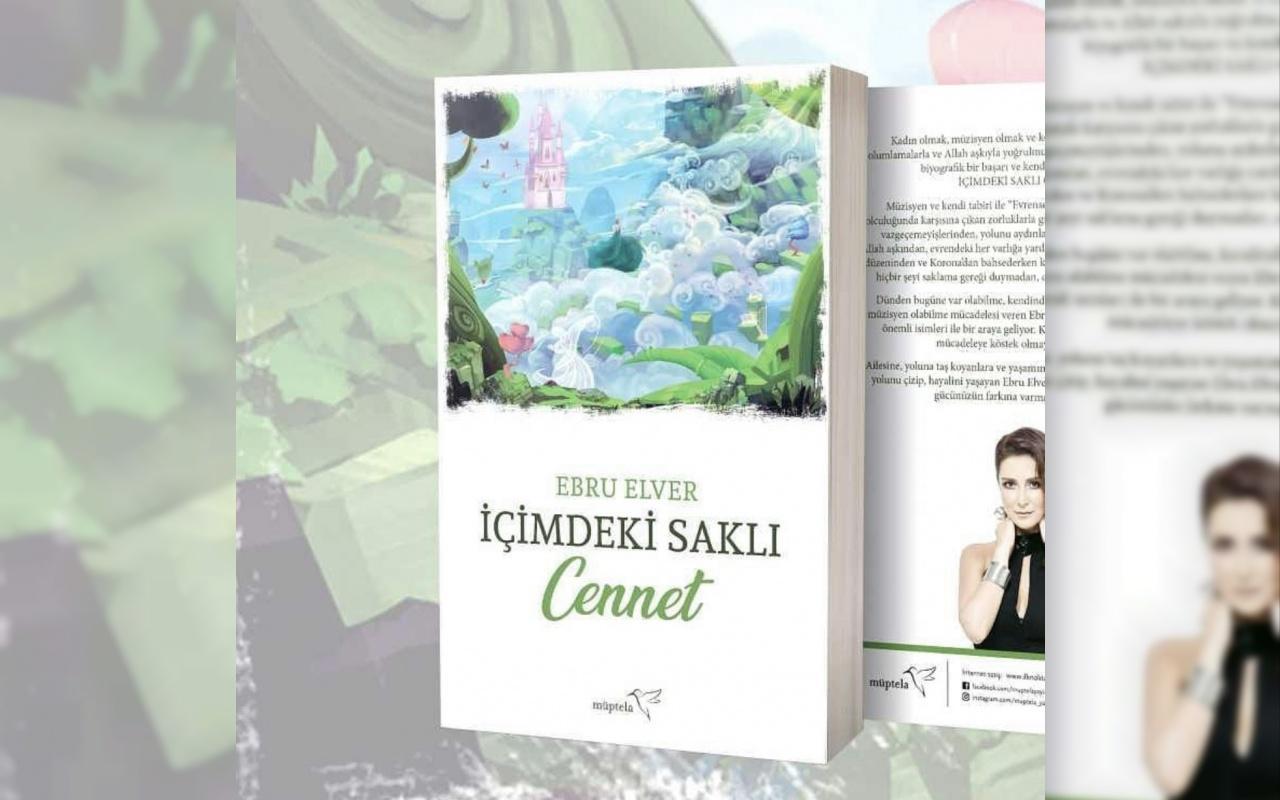 Ebru Elver'in ilk kitabı ''İçimdeki Saklı Cennet'' çıktı