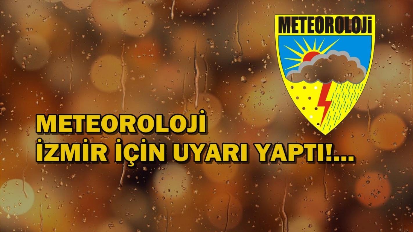 Meteoroloji İzmir için uyarı yaptı!